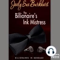 The Billionaire's Ink Mistress: Billionaire's in Bondage, Book 2