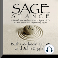 Sage Stance: A Remarkable Meditation Technique to Shift Out of Stress and Begin Living Again