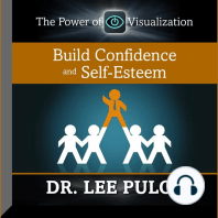Build Confidence and Self-Esteem