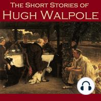 The Short Stories of Hugh Walpole