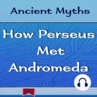 How Perseus Met Andromeda