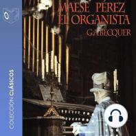 Maese Pérez el organista