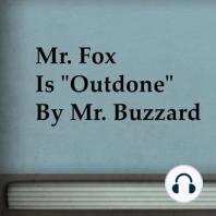 Mr. Fox is Outdone by Mr. Buzzard
