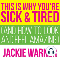 This Is Why You're Sick and Tired