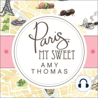 Paris, My Sweet: A Year in the City of Light and Dark Chocolate