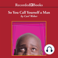So You Call Yourself a Man