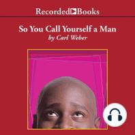 So You Call Yourself a Man
