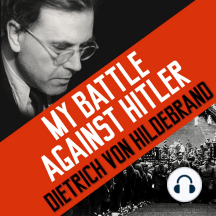 My Battle Against Hitler: Faith, Truth, and Defiance in the Shadow of the Third Reich