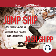 Jump Ship: Ditch Your Dead-End Job and Turn Your Passion into a Profession