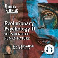 Evolutionary Psychology, Part II