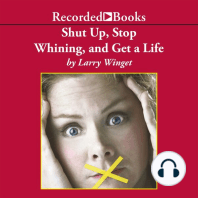 Shut Up, Stop Whining, and Get a Life