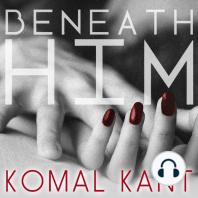 Beneath Him