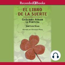 El libro de la suerte: Guia para atraer la fortuna