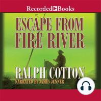 Escape From Fire River