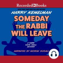 Someday the Rabbi Will Leave: Rabbi David Small, Book 8