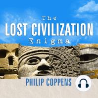 The Lost Civilization Enigma