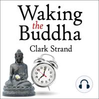 Waking the Buddha