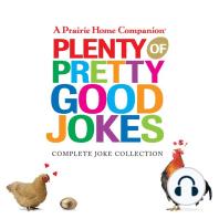 Plenty of Pretty Good Jokes