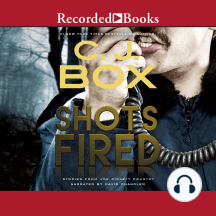 Shots Fired: Stories from Joe Pickett Country: Stories from Joe Pickett Country
