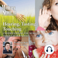 Hearing, Tasting, Touching: Understanding the World Through Our Senses