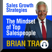The Mindset of Top Salespeople: Sales Growth Strategies