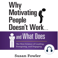 Why Motivating People Doesn't Work...and What Does