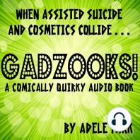 Gadzooks! A Comically Quirky Audio Book