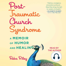 Post-Traumatic Church Syndrome: A Memoir of Humor and Healing