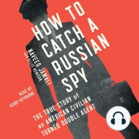 How to Catch a Russian Spy: The True Story of an American Civilian Turned Self-taught Double Agent