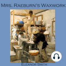 Mrs. Raeburn's Waxwork