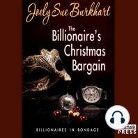 The Billionaire's Christmas Bargain: Billionaires in Bondage, Book 3
