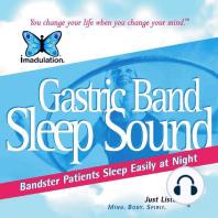 Gastric Band- Sleep Sound