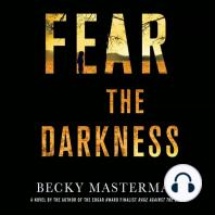 Fear the Darkness: A Novel