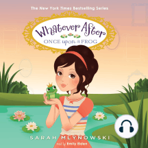 Once Upon a Frog: Whatever After, Book 8