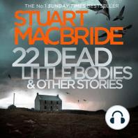 22 Dead Little Bodies (A Logan and Steel short novel)