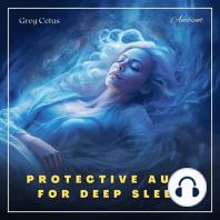 Protective Aura for Deep Sleep