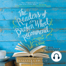 The Readers of Broken Wheel Recommend: A Novel