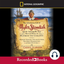 The Adventurous Life of Myles Standish: and the Amazing-But-True Survival Story of Plymouth Colony