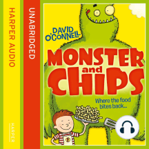 Monster and Chips (Monster and Chips, Book 1): Where the food bites back...