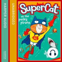 Supercat vs. the Pesky Pirate (Supercat, Book 3)