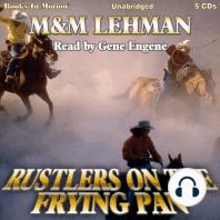 Rustlers On The Frying Pan