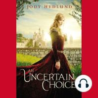 An Uncertain Choice