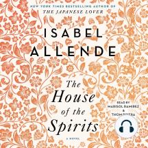 The House of the Spirits: A Novel