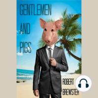 Gentlemen & Pigs