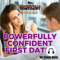 Powerfully Confident First Dates