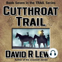 Cutthroat Trail: Book 7 of The Trail Series