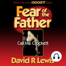 Fear of the Father: Call Me Crockett