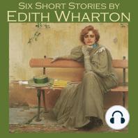 Six Short Stories by Edith Wharton