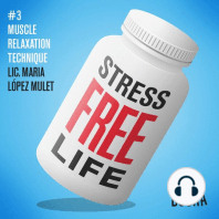 Stress-Free Life: Book 3: Muscle Relaxation Technique