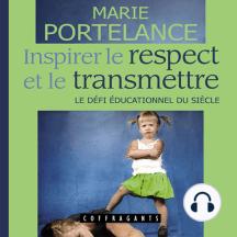 Inspirer le respect et le transmettre: Le défi éducationnel du siècle